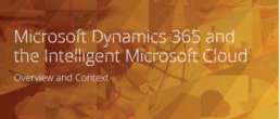 Microsoft Dynamics 365 and the intelligent Microsoft Cloud