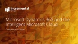 microsoft dynamics 365 and the intelligent microsoft cloud - a guide