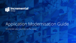Application Modernisation Guide from Incremental Group